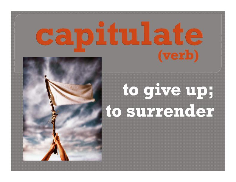 to give up;to give up; PowerPoint PPT Presentation