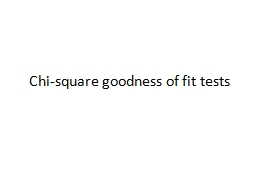 Chi-square goodness of fit tests PowerPoint PPT Presentation
