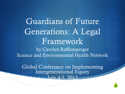 Guardians of Future Generations: A Legal Framework PowerPoint PPT Presentation
