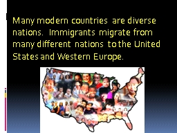 Many modern countries are diverse nations.  Immigrants migr PowerPoint PPT Presentation