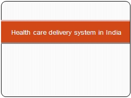 Health care delivery system in India