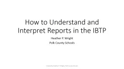 How to Understand and Interpret Reports in the IBTP PowerPoint PPT Presentation