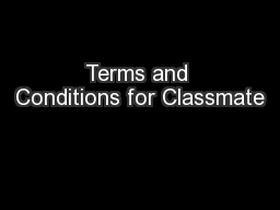 Terms and Conditions for Classmate PowerPoint PPT Presentation