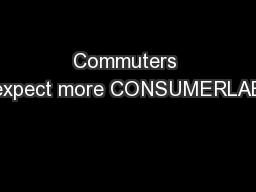 Commuters expect more CONSUMERLAB PowerPoint PPT Presentation