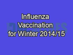 Influenza Vaccination for Winter 2014/15