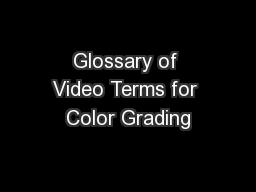 Glossary of Video Terms for Color Grading
