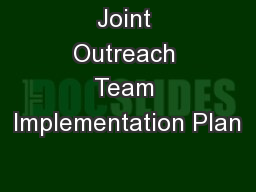Joint Outreach Team Implementation Plan PowerPoint PPT Presentation