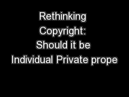 Rethinking Copyright: Should it be Individual Private prope