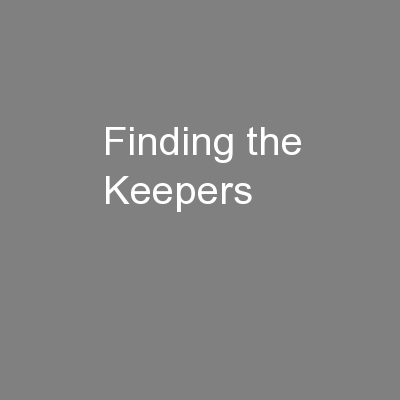 Finding the Keepers
