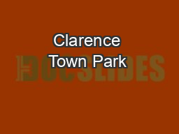 Clarence Town Park  PowerPoint PPT Presentation