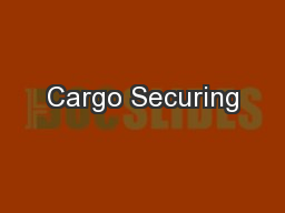 Cargo Securing PowerPoint PPT Presentation