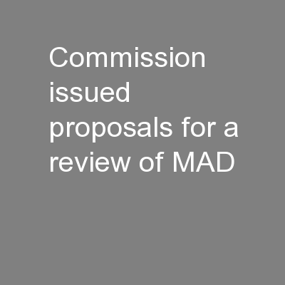 Commission issued  proposals for a review of MAD