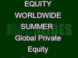 A UNIQUE PERSPECTIVE ON THE ISSUES AND OPPORTUNITIES FACING INVESTORS IN PRIVATE EQUITY WORLDWIDE SUMMER  Global Private Equity Barometer SUMMER  Coller Capitals Global Private Equity Barometer Coller