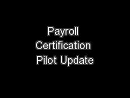 Payroll Certification Pilot Update