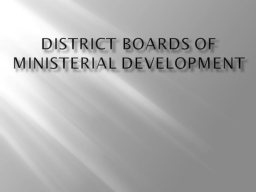 District Boards of Ministerial Development PowerPoint PPT Presentation