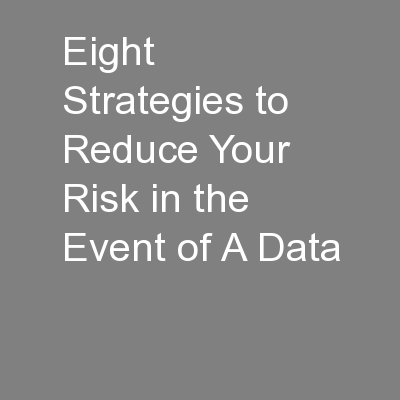 Eight Strategies to Reduce Your Risk in the Event of A Data