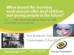 What should the learning environment offer deaf children an
