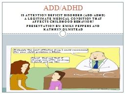 Is Attention Deficit disorder (ADD/ADHD) a legitimate medic