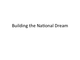 Building the National Dream PowerPoint PPT Presentation