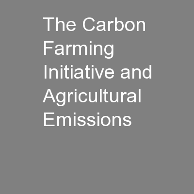 The Carbon Farming Initiative and Agricultural Emissions PowerPoint PPT Presentation