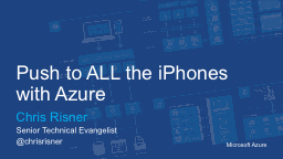 Push to ALL the iPhones with Azure PowerPoint PPT Presentation