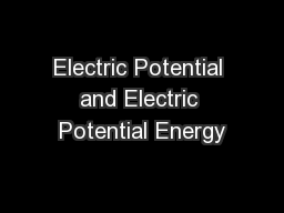Electric Potential and Electric Potential Energy PowerPoint PPT Presentation