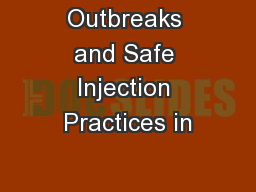 Outbreaks and Safe Injection Practices in PowerPoint PPT Presentation