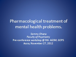 pharmacological treatment and interventions of mental health Continuum of community mental health and  facility offers short-term interventions for adults admitted  pharmacological and psychosocial treatment,.
