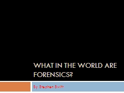 What in the world are forensics?