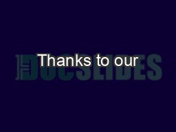 Thanks to our