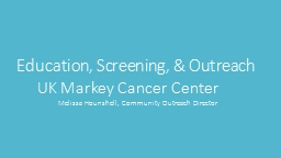 Education, Screening, & Outreach