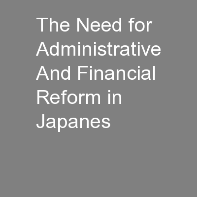 The Need for Administrative And Financial Reform in Japanes PowerPoint PPT Presentation