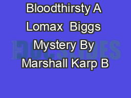 Bloodthirsty A Lomax  Biggs Mystery By Marshall Karp B