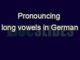 Pronouncing long vowels in German PowerPoint PPT Presentation