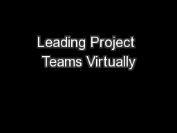 Leading Project Teams Virtually PowerPoint PPT Presentation