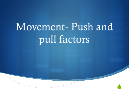 Movement- Push and pull factors PowerPoint PPT Presentation