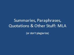 Summaries, Paraphrases, Quotations &