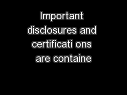 Important disclosures and certificati ons are containe