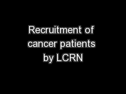 Recruitment of cancer patients by LCRN