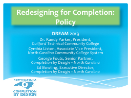 Redesigning for Completion: Policy PowerPoint PPT Presentation