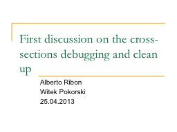 First discussion on the cross-sections debugging and clean PowerPoint PPT Presentation