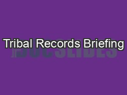 Tribal Records Briefing PowerPoint PPT Presentation