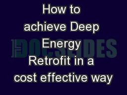How to achieve Deep Energy Retrofit in a cost effective way