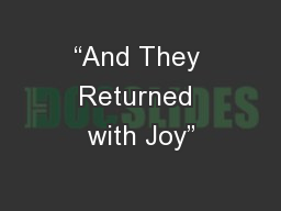 """""""And They Returned with Joy"""""""