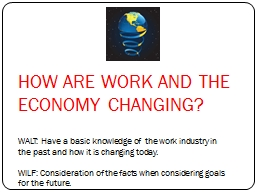 HOW ARE WORK AND THE ECONOMY CHANGING? PowerPoint PPT Presentation