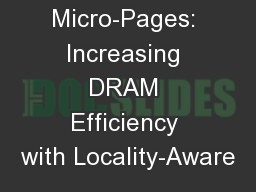 Micro-Pages: Increasing DRAM Efficiency with Locality-Aware