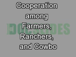 Conflict and Cooperation among Farmers, Ranchers, and Cowbo