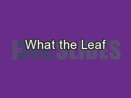What the Leaf