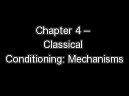 Chapter 4 – Classical Conditioning: Mechanisms