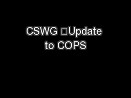 CSWG Update to COPS PowerPoint PPT Presentation